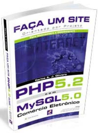 Faca Um Site Php 5.2 Com Mysql 5.0 - Erica