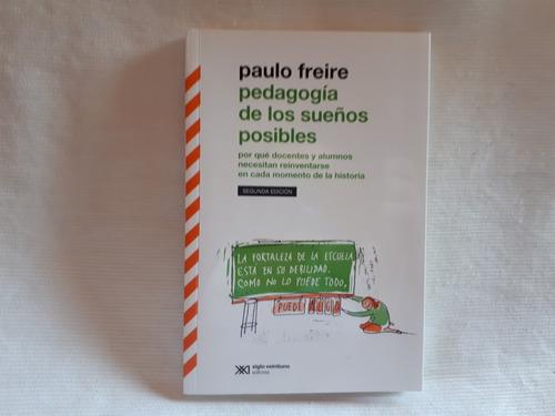 Pedagogia De Los Sueños Posibles Paulo Freire Sg Xxi