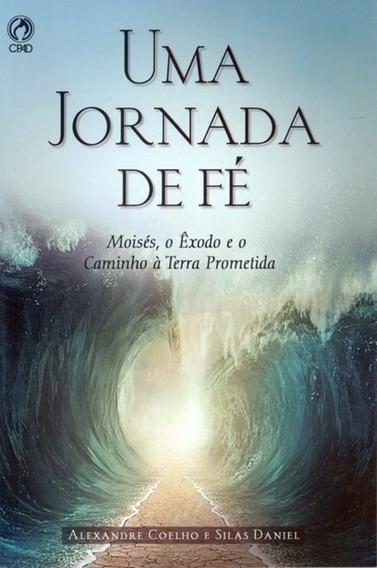 Livro Alexandre Coelho E Silas Daniel - Uma Jornada De Fé