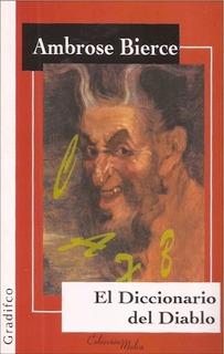 El Diccionario Del Diablo - Ambrose Bierce - Edit. Gradifco