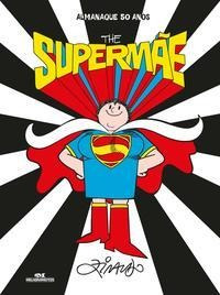 Almanaque 50 Anos  The Supermãe