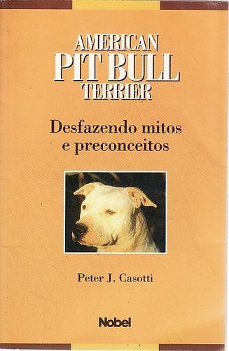 American Pit Bull Terrier: Desfazendo Mi Casotti, Peter J