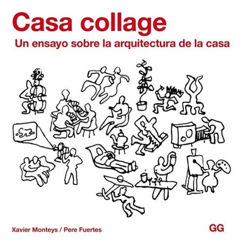 Casa Collage. Un Ensayo Sobre La Arquitectura De La Casa.