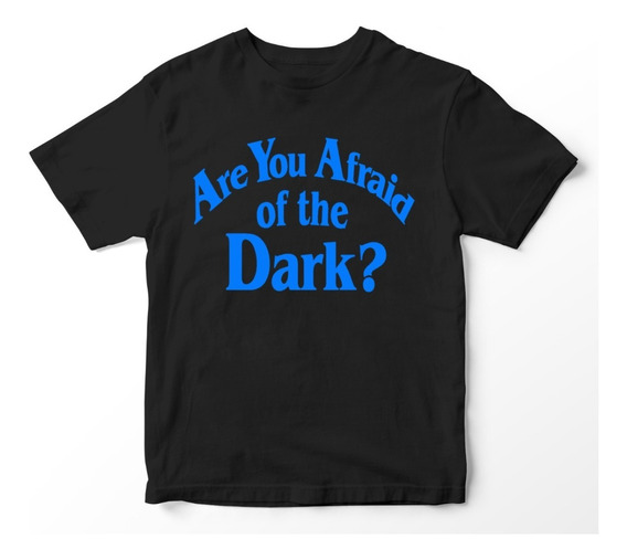 Nostalgia Shirts- Are You Afraid Of The Dark?