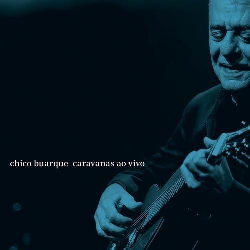 Chico Buarque - Caravanas Ao Vivo Dvd + Cd