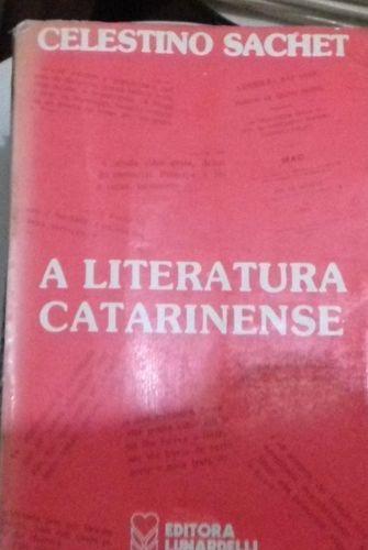 Livro A Literatura Catarinense Celestino Sachet