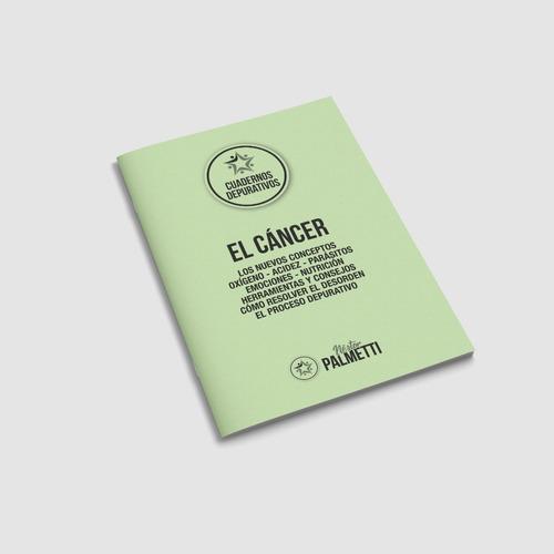 El Cancer: Cuaderno Depurativo | Nestor Palmetti