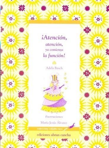 Atencion  Atencion  Ya Comienza La Funcion! - Basch Adela