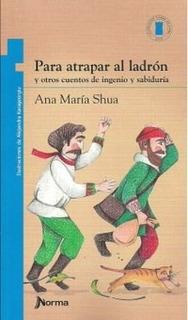 Para Atrapar Al Ladrón - Ana María Shua