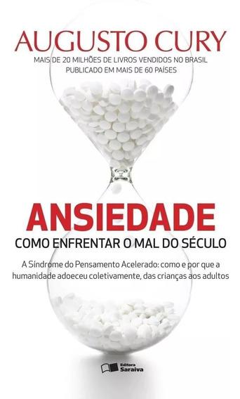 Livro Ansiedade Augusto Cury Como Enfrentar O Mal Do Século