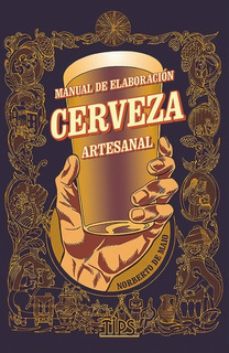 Libro. Manual De Cerveza Artesanal - Norberto De Maio