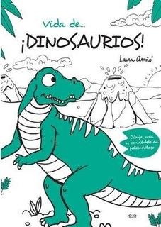Vida De Dinosaurios Dibuja Crea Y Conviertete En Paleontolo