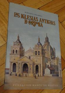 Las Iglesias Antiguas De Córdoba. Rodolfo Gallardo. Boston