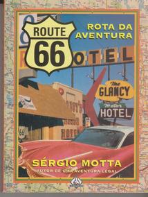 Route 66. Rota Da Aventura = Sérgio Motta