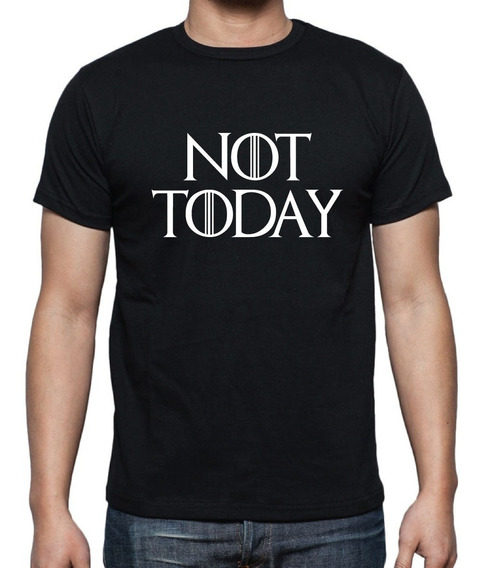 Remera Hombre Not Today Game Of Thrones Algodon Premium