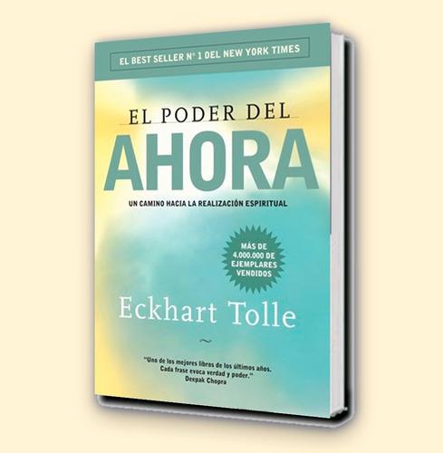 Eckhart Tolle - El Poder Del Ahora - Editorial Grijalbo