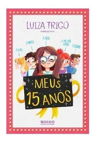 Oferta!! 10 Unds Livro Meus 15 Anos Luiza Trigo Rocco Novo!!