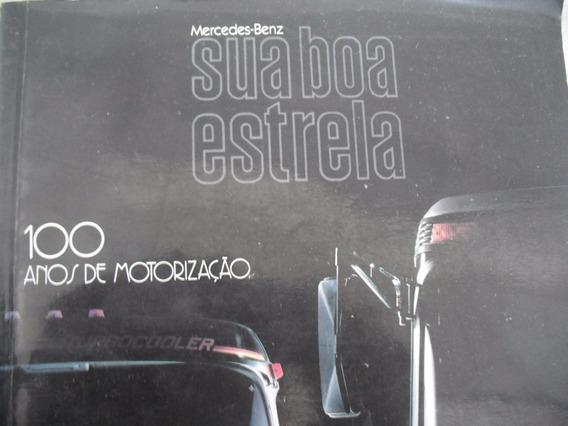 Livro Historia Da Mercedes Sua Boa Estrela 100 Anos1886-1986