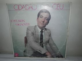 Lp Adilson Gigante Cidadão Do Céu 1991