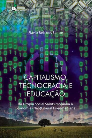 Capitalismo, Tecnocracia E Educaçao