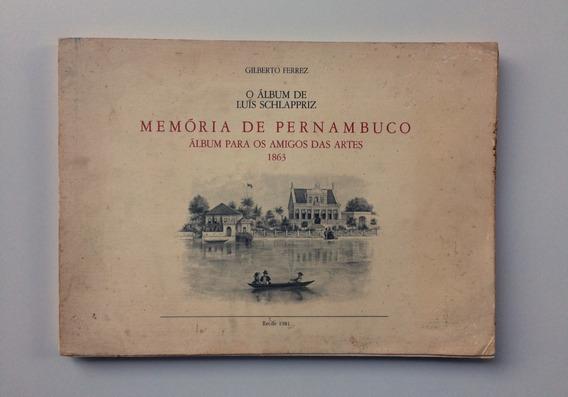 Gilberto Ferrez O Álbum De Luis Schlappriz Recife 1981