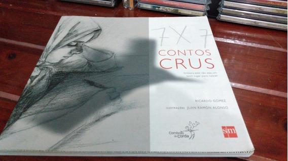 Livro 7 Contos Crus Ricardo Gomez Ed Sm Perfeito 2012