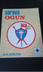 Livro Sarava Ogun N.a. Molina Editora Espiritualista N. A. M