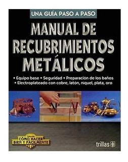 Manual De Recubrimientos Metálicos Trillas