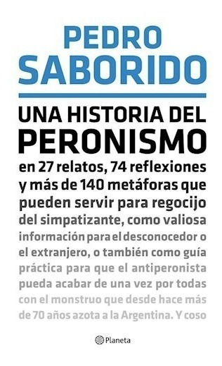 Una Historia Del Peronismo - Pedro Saborido