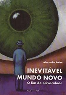 Imagem 1 de 1 de Livro Inevitável Mundo Novo - O Fim  Alexandre Freire