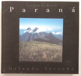 Expedição Coração Do Brasil Paraná - Orlando Azevedo