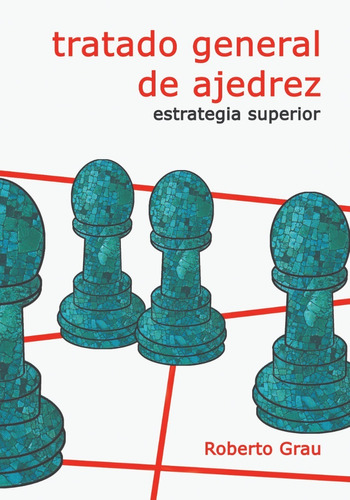 Imagen 1 de 3 de Tratado General De Ajedrez. Tomo 4 (grau)