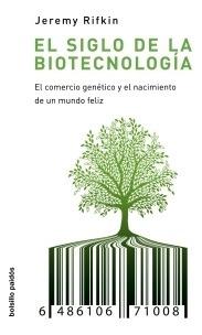 El Siglo De La Biotecnología De Jeremy Rifkin - Paidós