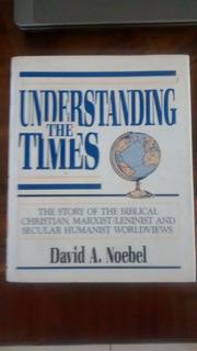 Book Understanding The Times, David A. Noebel