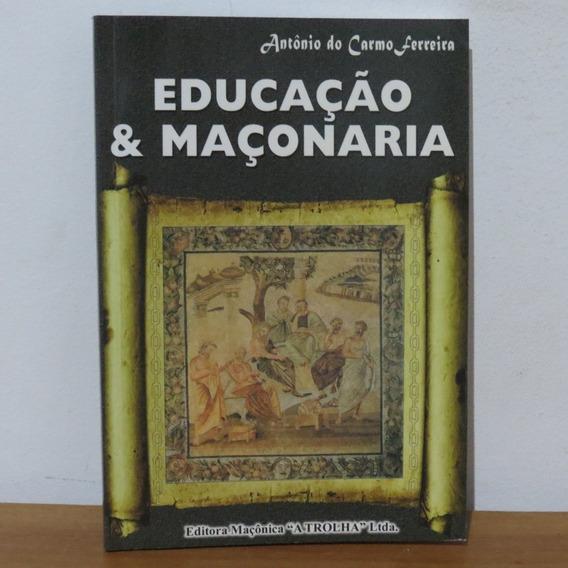 Educação & Maçonaria Antônio Do Carmo Ferreira