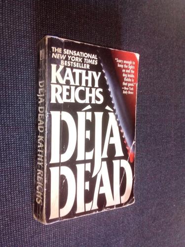 Deja Dead Kathy Reichs