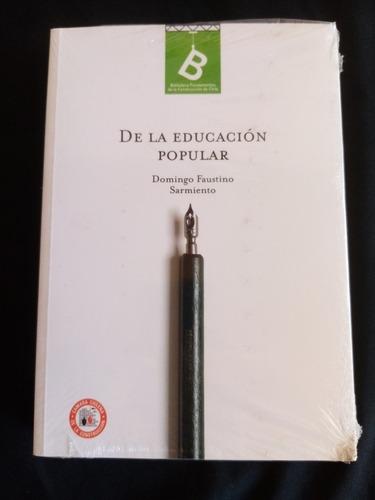 De La Educación Popular. Domingo F. Sarmiento. Libro Nuevo
