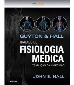 Guyton & Hall - Tratado De Fisiologia Médica - 13ª Ed. 2017