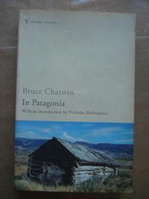 In Patagonia Bruce Chatwin Livro Em Inglês Bom Estado Geral