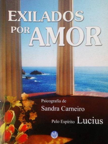 Exilados Por Amor - Sandra Carneiro - Envio Econômico