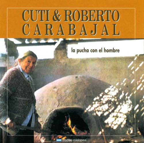 Cuti & Roberto Carabajal - La Pucha Con El Hombre - Cd