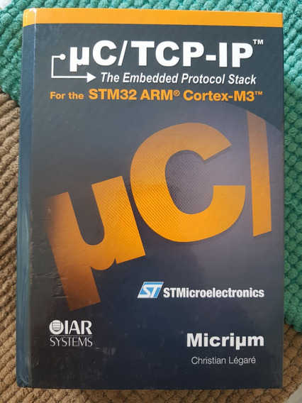 Uc/tcp-ip And The Stmicroelectronics Stm32f107 Hardcover
