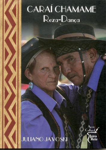 Imagem 1 de 1 de Livro - Caraí Chamamé Rezo Dança - Juliano Javoski