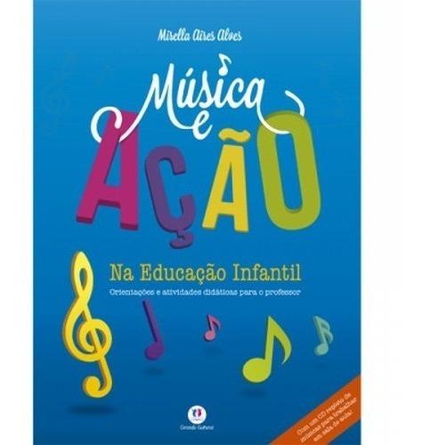 Livro Musica E Acao Na Educacao Infantil