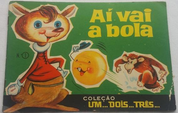 Livro Antigo Infantil - Aí Vai A Bola Nº 01 - U