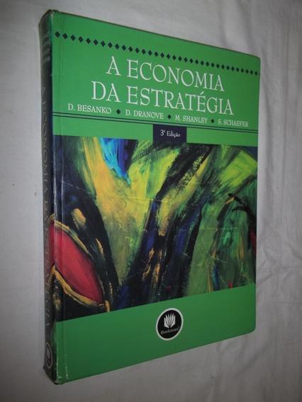 * Livro - A Economia Da Estratégia - D. Besanko, Dranove