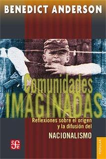 Comunidades Imaginadas, Benedict Anderson, Ed. Fce