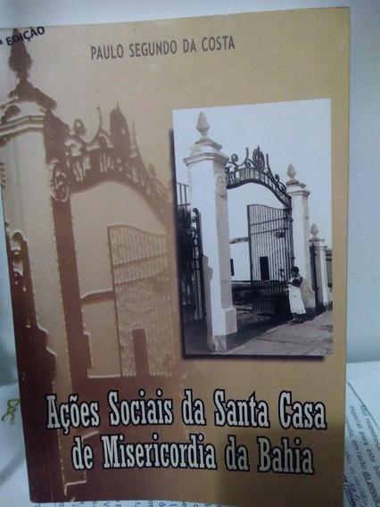 Acoes Sociais Da Santa Casa Da Misericordia De Salvador