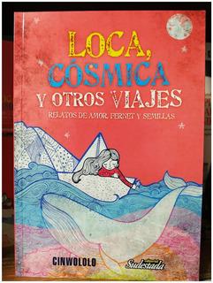Cinwololo - Loca, Cósmica Y Otros Viajes