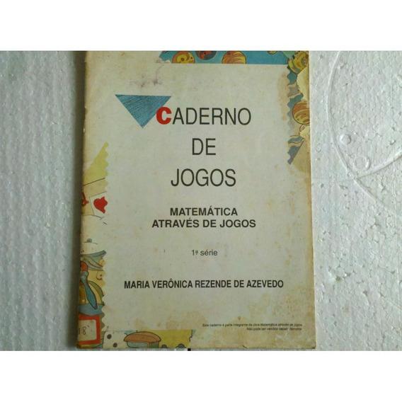 Caderno De Jogos. 1º Série Matemática Através De Jogos